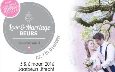 Trouwbeurs de Love & Marriage Jaarbeurs Utrecht 5 & 6 Maart 2016